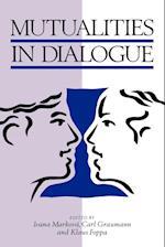 Mutualities in Dialogue af Ivana Markova, Carl F Graumann, Klaus Foppa