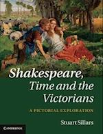 Shakespeare, Time and the Victorians
