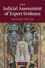The Judicial Assessment of Expert Evidence af Deirdre Dwyer