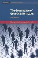 The Governance of Genetic Information (Cambridge Law, Medicine and Ethics, nr. 9)