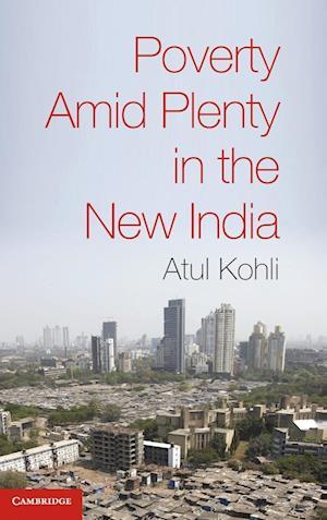 Bog, hardback Poverty amid Plenty in the New India af Atul Kohli