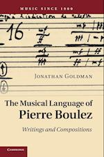 The Musical Language of Pierre Boulez af Jonathan Goldman