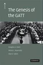 The Genesis of the GATT (The American Law Institute Reporters Studies on Wto Law)