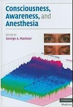 Consciousness, Awareness, and Anesthesia