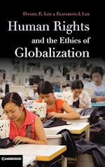 Human Rights and the Ethics of Globalization af Elizabeth Lee, Daniel Lee, Daniel E Lee