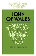 John of Wales: A Study of the Works and Ideas of a Thirteenth-Century Friar