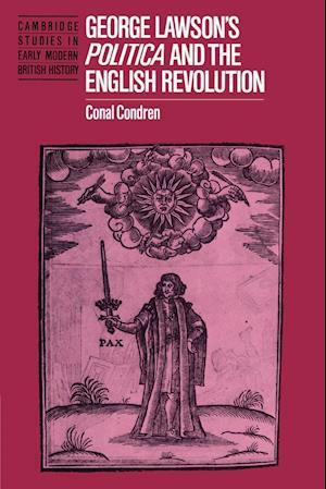 George Lawson's 'Politica' and the English Revolution
