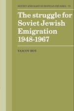 The Struggle for Soviet Jewish Emigration, 1948 1967