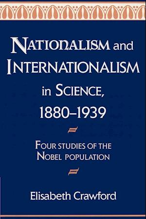 Nationalism and Internationalism in Science, 1880-1939
