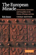 The European Miracle: Environments, Economies and Geopolitics in the History of Europe and Asia af Eric Jones, E. L. Jones