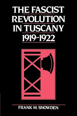 The Fascist Revolution in Tuscany, 1919-22