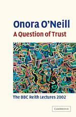 A Question of Trust (B B C Reith Lectures)