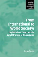 From International to World Society?: English School Theory and the Social Structure of Globalisation
