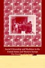 Social Citizenship and Workfare in the United States and Western Europe (Cambridge Studies in Law and Society)