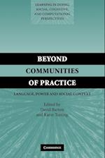 Beyond Communities of Practice (Learning in Doing Social Cognitive and Computational Perspectives Paperback)