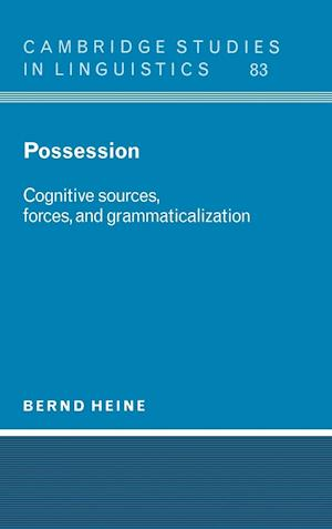 Possession: Cognitive Sources, Forces, and Grammaticalization