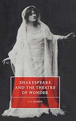 Shakespeare and the Theatre of Wonder (CAMBRIDGE STUDIES IN RENAISSANCE LITERATURE AND CULTURE, nr. 9)