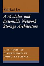 A Modular and Extensible Network Storage Architecture (Distinguished Dissertations in Computer Science, nr. 11)