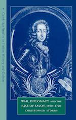 War, Diplomacy and the Rise of Savoy, 1690 1720