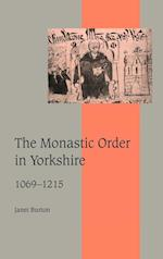 The Monastic Order in Yorkshire, 1069-1215 (Cambridge Studies in Medieval Life And Thought: Fourth Series, nr. 40)