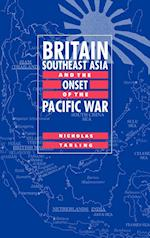 Britain, Southeast Asia and the Onset of the Pacific War af Nicholas Tarling
