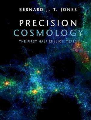 Bog, hardback Precision Cosmology af Bernard Jones