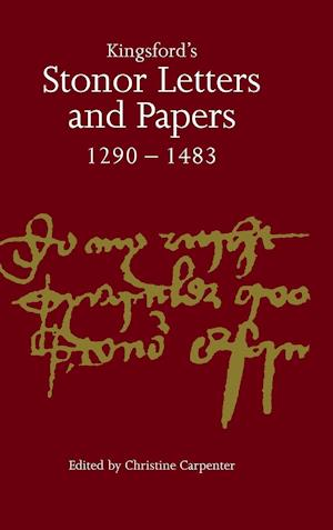 Kingsford's Stonor Letters and Papers 1290-1483