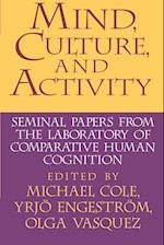 Mind, Culture, and Activity af Michael Cole, Yrjo Engestrom, Olga A Vasquez