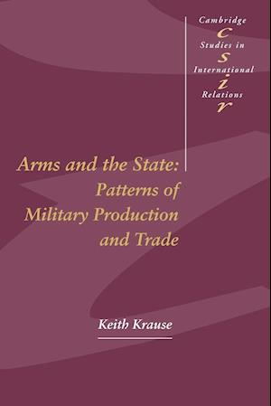 Arms and the State: Patterns of Military Production and Trade