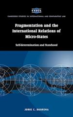 Fragmentation and the International Relations of Micro-states (Cambridge Studies in International And Comparative Law, nr. 2)