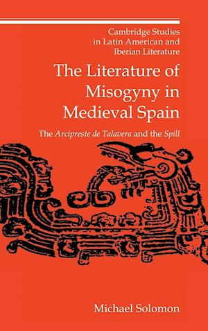 The Literature of Misogyny in Medieval Spain