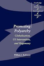 Promoting Polyarchy (CAMBRIDGE STUDIES IN INTERNATIONAL RELATIONS, nr. 48)