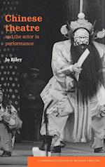 Chinese Theatre and the Actor in Performance (Cambridge Studies in Modern Theatre)