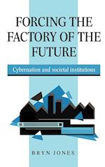 Forcing the Factory of the Future