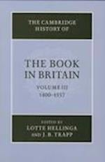 The Cambridge History of the Book in Britain af Lotte Hellinga, J B Trapp
