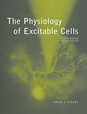 The Physiology of Excitable Cells