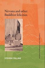 Nirvana and Other Buddhist Felicities af William Graham, Nicholas De Lange, John Clayton