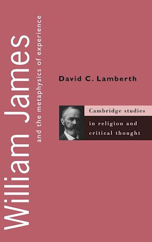 William James and the Metaphysics of Experience