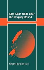 East Asian Trade after the Uruguay Round af David Robertson