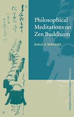 Philosophical Meditations on Zen Buddhism af Steven Collins, William Graham, John Clayton