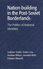 Nation-building in the Post-Soviet Borderlands af Vivien Law, Annette Bohr, Graham Smith