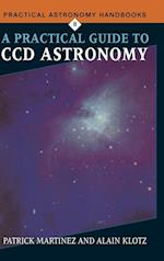 A Practical Guide to CCD Astronomy (Practical Astronomy Handbooks, nr. 8)