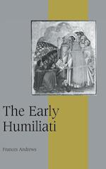The Early Humiliati (Cambridge Studies in Medieval Life And Thought: Fourth Series, nr. 43)