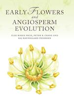 The Early Flowers and Angiosperm Evolution