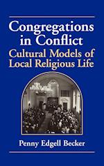 Congregations in Conflict: Cultural Models of Local Religious Life af Penny Edgell Becker, Becker Penny Edgell