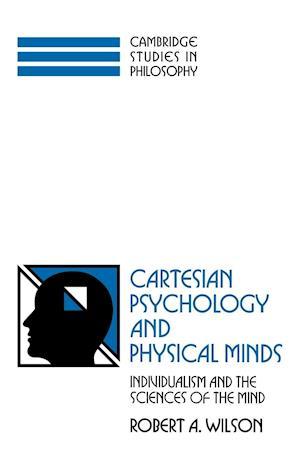 Cartesian Psychology and Physical Minds