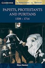 Papists, Protestants and Puritans 1559-1714 (Cambridge Perspectives in History)
