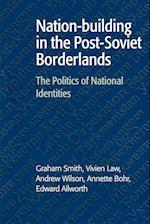 Nation-building in the Post-Soviet Borderlands af Vivien Law, Graham Smith, Annette Bohr