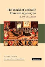 The World of Catholic Renewal, 1540-1770 (NEW APPROACHES TO EUROPEAN HISTORY, nr. 30)