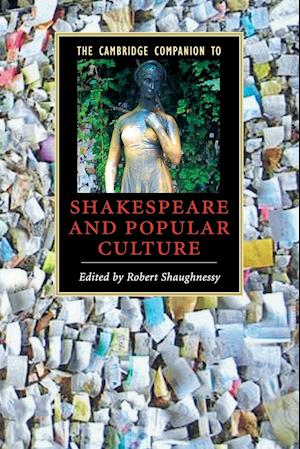 The Cambridge Companion to Shakespeare and Popular Culture